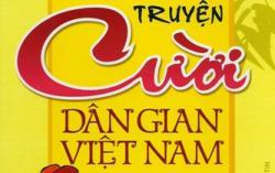 Top 8 truyện cười dân gian Việt Nam hay và ý nghĩa nhất